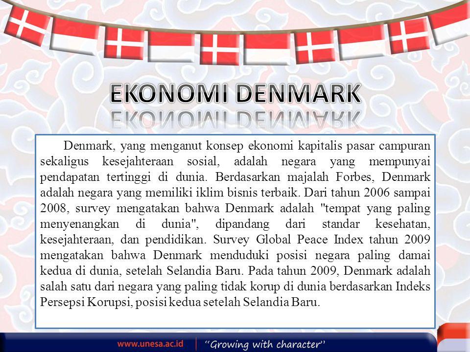 Denmark, yang menganut konsep ekonomi kapitalis pasar campuran sekaligus kesejahteraan sosial, adalah negara yang mempunyai pendapatan tertinggi di du