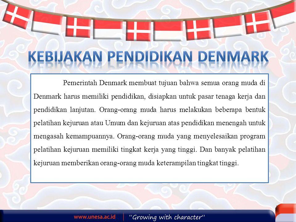 Pemerintah Denmark membuat tujuan bahwa semua orang muda di Denmark harus memiliki pendidikan, disiapkan untuk pasar tenaga kerja dan pendidikan lanjutan.