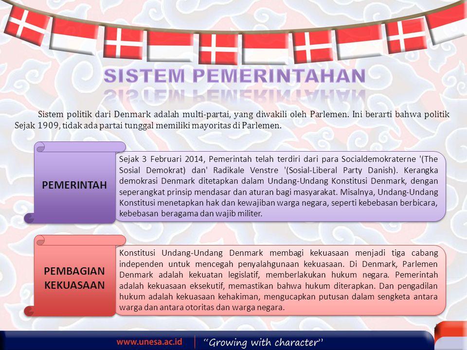 Sistem politik dari Denmark adalah multi-partai, yang diwakili oleh Parlemen. Ini berarti bahwa politik Sejak 1909, tidak ada partai tunggal memiliki