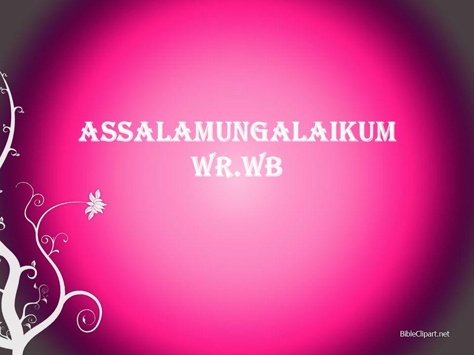 ASSALAMUNGALAIKUM WR.WB