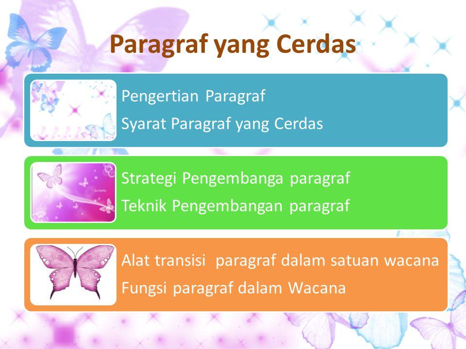 Paragraf yang Cerdas Pengertian Paragraf Syarat Paragraf yang Cerdas Strategi Pengembanga paragraf Teknik Pengembangan paragraf Alat transisi paragraf