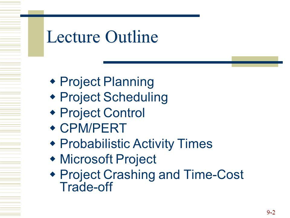 PERT and CPM  Perbedaan lainnya, dengan berdasarkan statistik, PERT memungkinkan adanya ketidakpastian, misalnya untuk mengukur probabilitas selesainya suatu proyek bila diinginkan proyek selesai dalam suatu waktu tertentu.