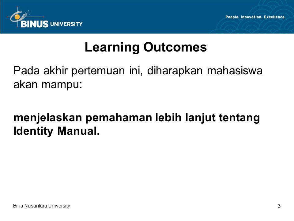 Bina Nusantara University 3 Learning Outcomes Pada akhir pertemuan ini, diharapkan mahasiswa akan mampu: menjelaskan pemahaman lebih lanjut tentang Id