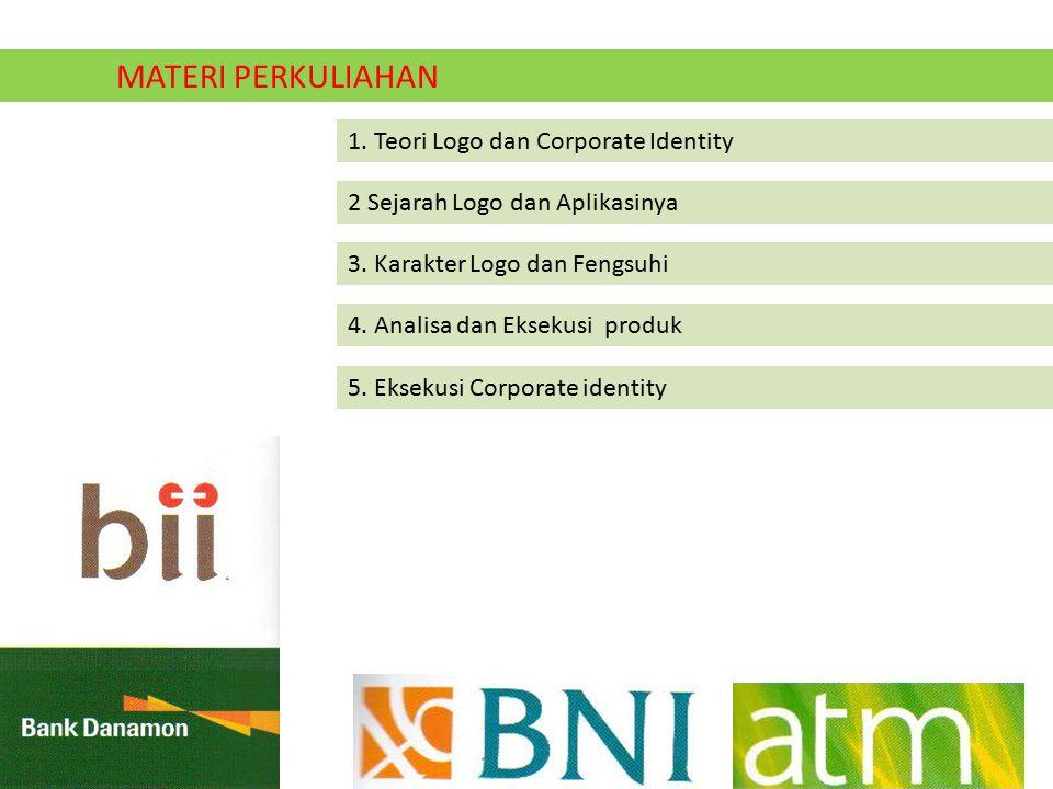 MATERI PERKULIAHAN 1.Teori Logo dan Corporate Identity 2 Sejarah Logo dan Aplikasinya 3.