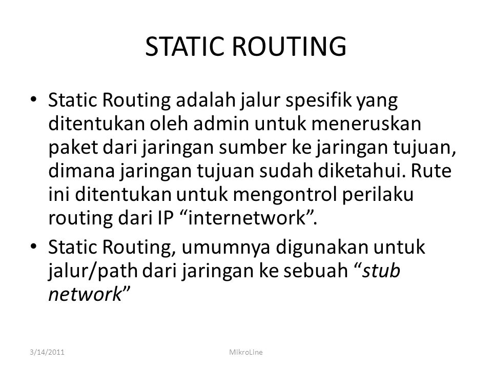 STATIC ROUTING 3/14/2011MikroLine