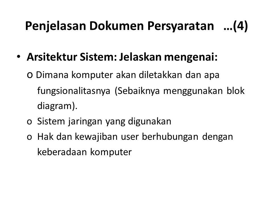 Penjelasan Dokumen Persyaratan …(4) Arsitektur Sistem: Jelaskan mengenai: o Dimana komputer akan diletakkan dan apa fungsionalitasnya (Sebaiknya menggunakan blok diagram).