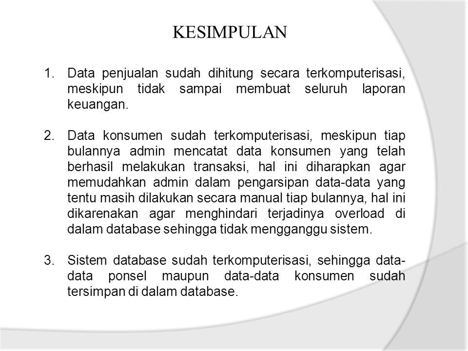 SARAN 1.Untuk nantinya diharapkan untuk pihak gerai agar menyediakan fasilitas yang mendukung berjalannya sistem informasi yang telah di bangun.