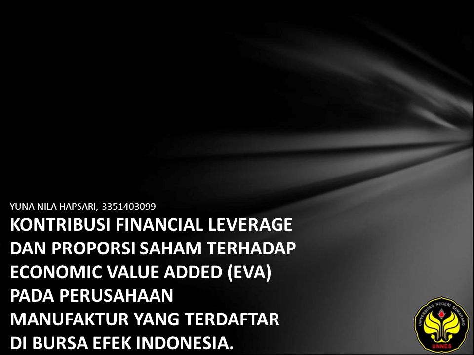 YUNA NILA HAPSARI, 3351403099 KONTRIBUSI FINANCIAL LEVERAGE DAN PROPORSI SAHAM TERHADAP ECONOMIC VALUE ADDED (EVA) PADA PERUSAHAAN MANUFAKTUR YANG TERDAFTAR DI BURSA EFEK INDONESIA.