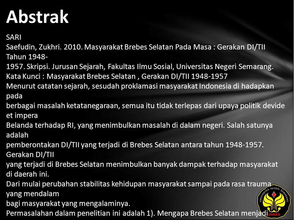 Abstrak SARI Saefudin, Zukhri. 2010. Masyarakat Brebes Selatan Pada Masa : Gerakan DI/TII Tahun 1948- 1957. Skripsi. Jurusan Sejarah, Fakultas Ilmu So