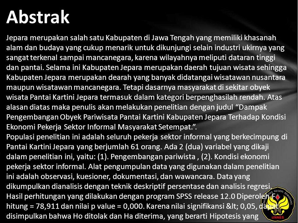 Abstrak Jepara merupakan salah satu Kabupaten di Jawa Tengah yang memiliki khasanah alam dan budaya yang cukup menarik untuk dikunjungi selain industri ukirnya yang sangat terkenal sampai mancanegara, karena wilayahnya meliputi dataran tinggi dan pantai.