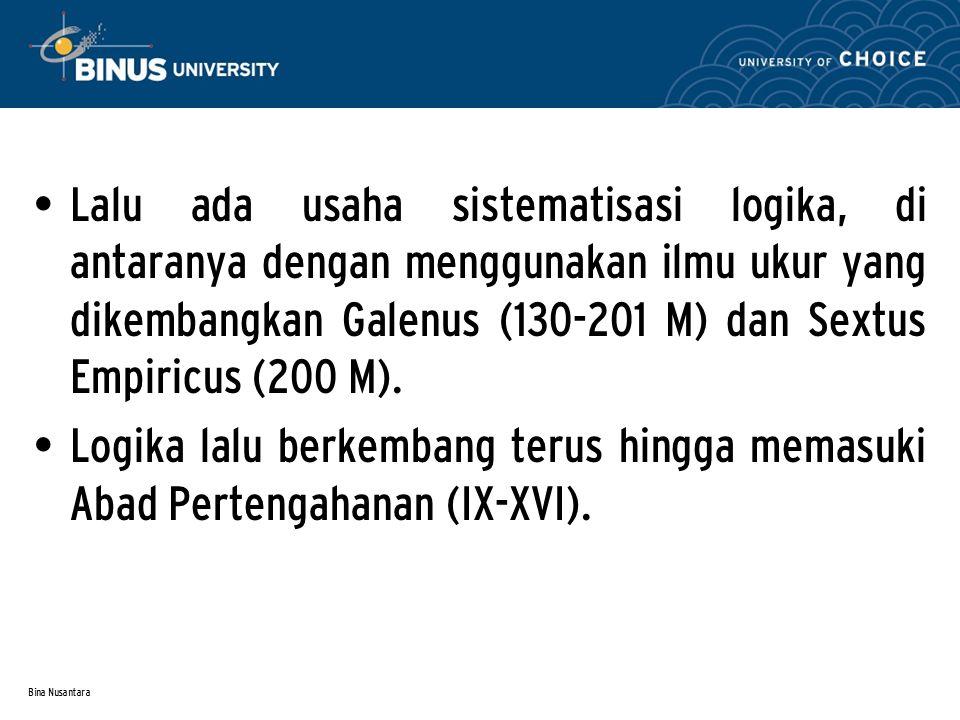 L alu ada usaha sistematisasi logika, di antaranya dengan menggunakan ilmu ukur yang dikembangkan Galenus (130-201 M) dan Sextus Empiricus (200 M).