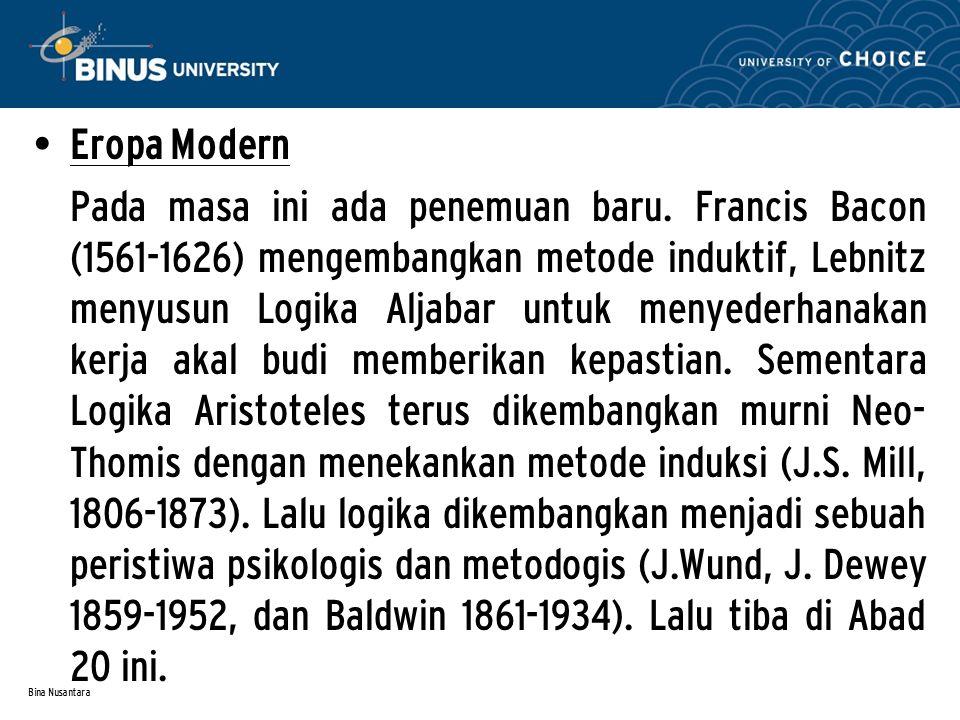 D i Indonesia: masih sedikit orang saja yang berminat mengembangkan Logika, padahal Logika berperan penting dalam memecahkan masalah-masalah keilmuan.