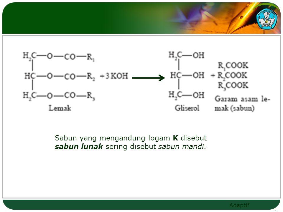 Adaptif Sabun yang mengandung logam K disebut sabun lunak sering disebut sabun mandi.