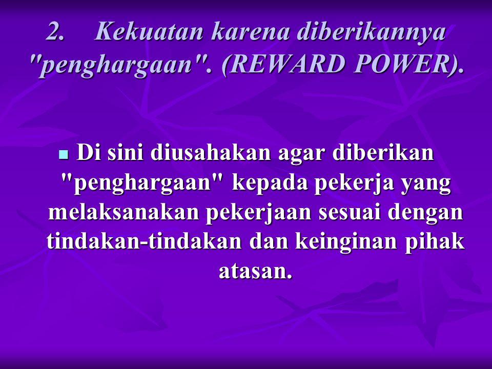 3.Kekuatan karena adanya pengesahan (LEGITIMATE POWER).