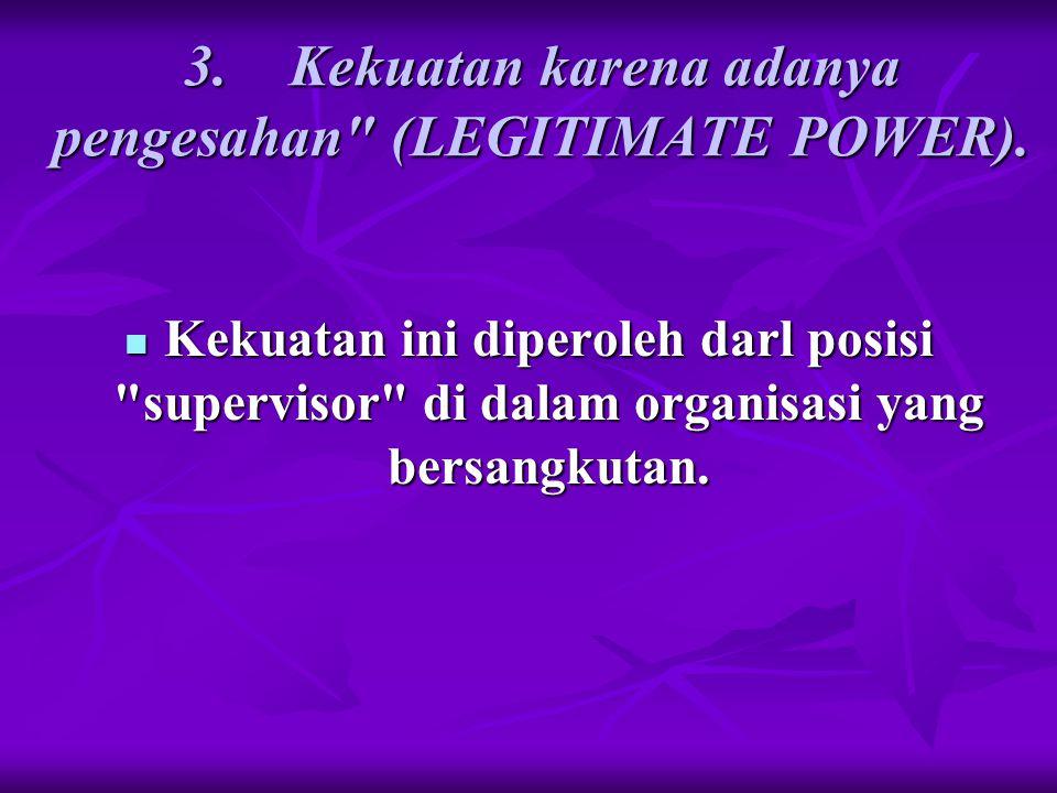 3. Kekuatan karena adanya pengesahan