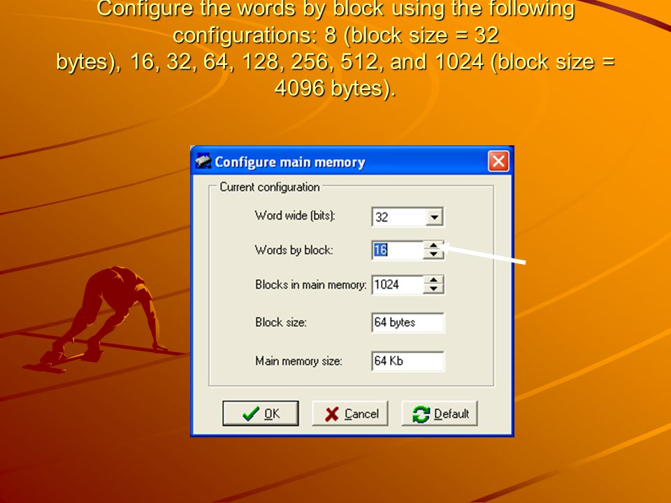 Configure the words by block using the following configurations: 8 (block size = 32 bytes), 16, 32, 64, 128, 256, 512, and 1024 (block size = 4096 byt
