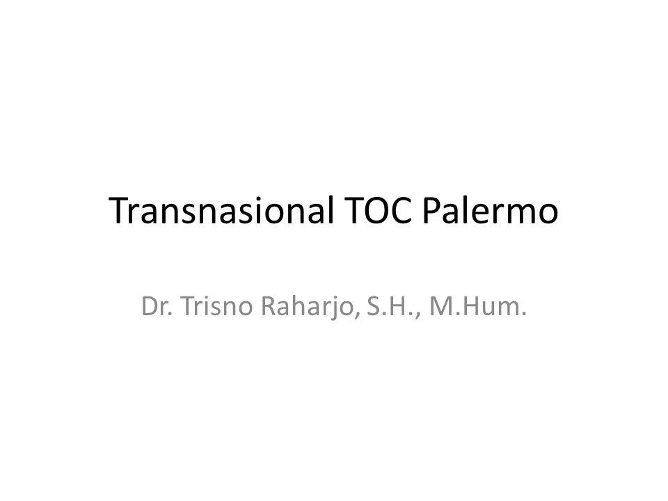 Transnasional TOC Palermo Dr. Trisno Raharjo, S.H., M.Hum.