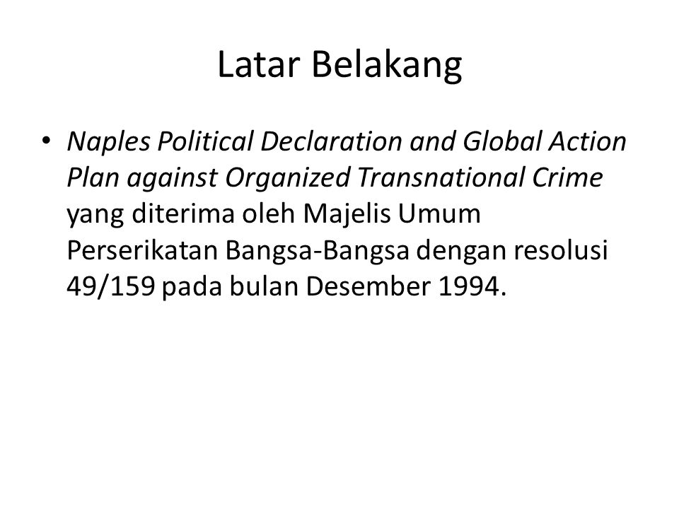 Latar Belakang Naples Political Declaration and Global Action Plan against Organized Transnational Crime yang diterima oleh Majelis Umum Perserikatan