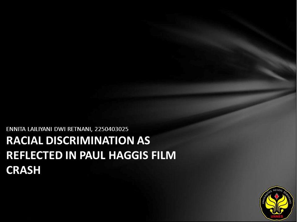 ENNITA LAILIYANI DWI RETNANI, 2250403025 RACIAL DISCRIMINATION AS REFLECTED IN PAUL HAGGIS FILM CRASH