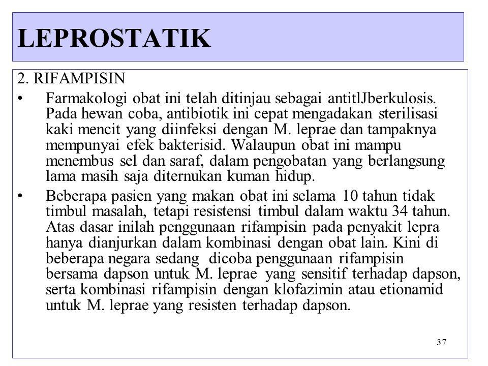 37 2. RIFAMPISIN Farmakologi obat ini telah ditinjau sebagai antitlJberkulosis. Pada hewan coba, antibiotik ini cepat mengadakan sterilisasi kaki menc