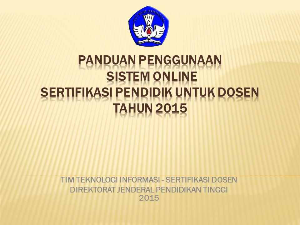 TIM TEKNOLOGI INFORMASI - SERTIFIKASI DOSEN DIREKTORAT JENDERAL PENDIDIKAN TINGGI 2015