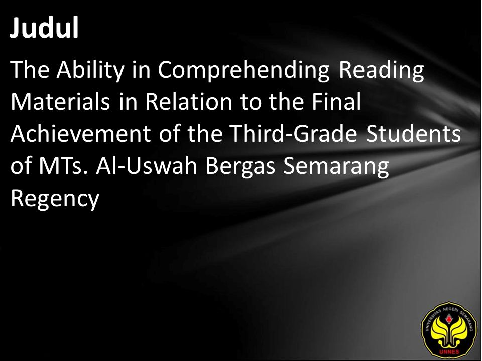 Judul The Ability in Comprehending Reading Materials in Relation to the Final Achievement of the Third-Grade Students of MTs.