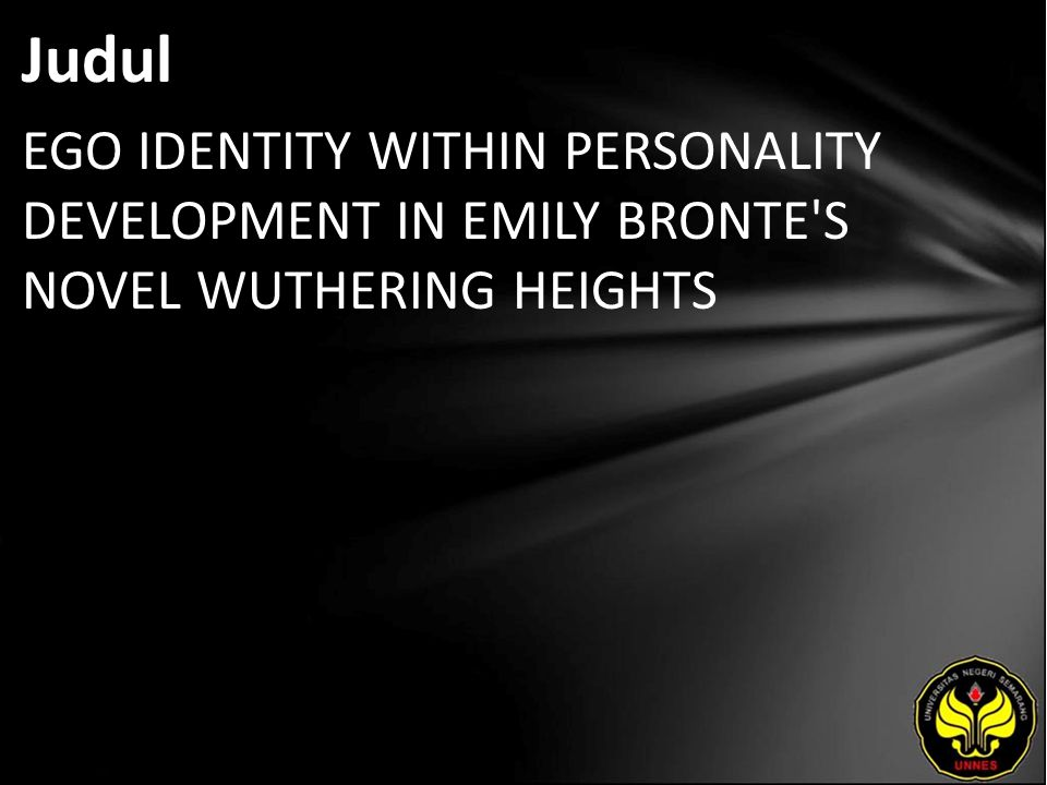 Judul EGO IDENTITY WITHIN PERSONALITY DEVELOPMENT IN EMILY BRONTE'S NOVEL WUTHERING HEIGHTS