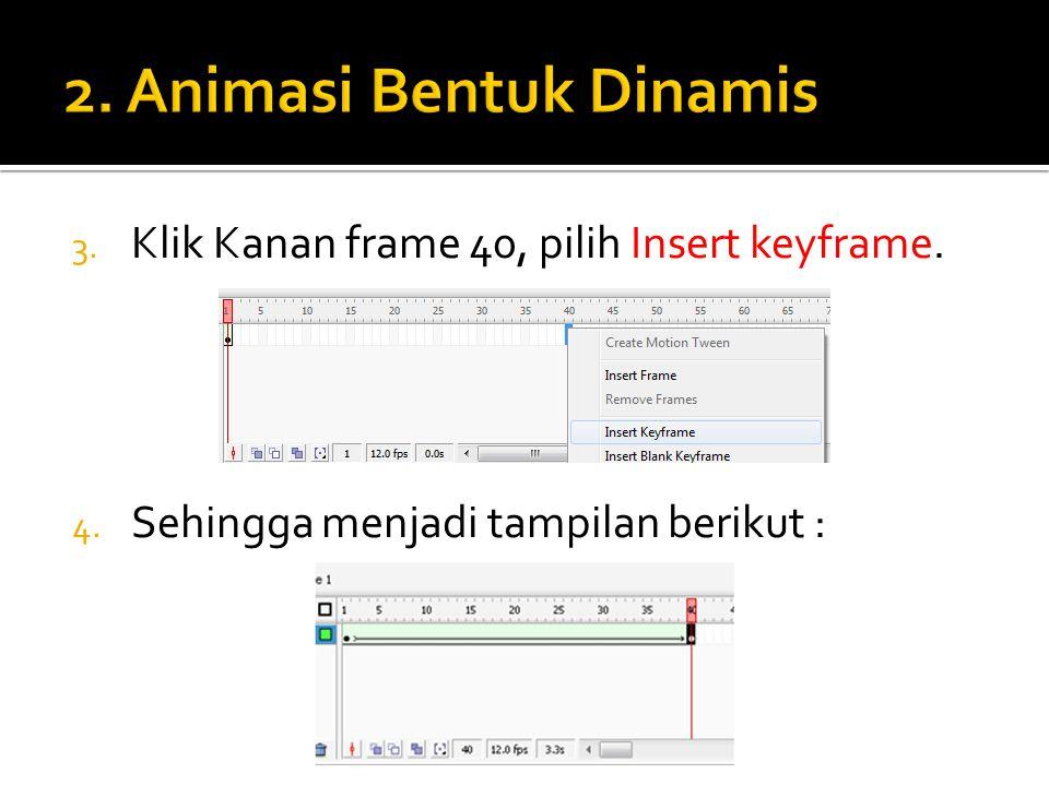 5.Pindahkan objek kotak dari frame 1 ke frame 40 setelah itu hapus objek dengan Delete.