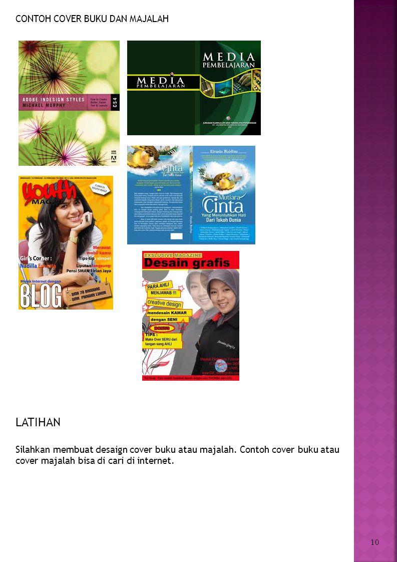 10 LATIHAN Silahkan membuat desaign cover buku atau majalah.