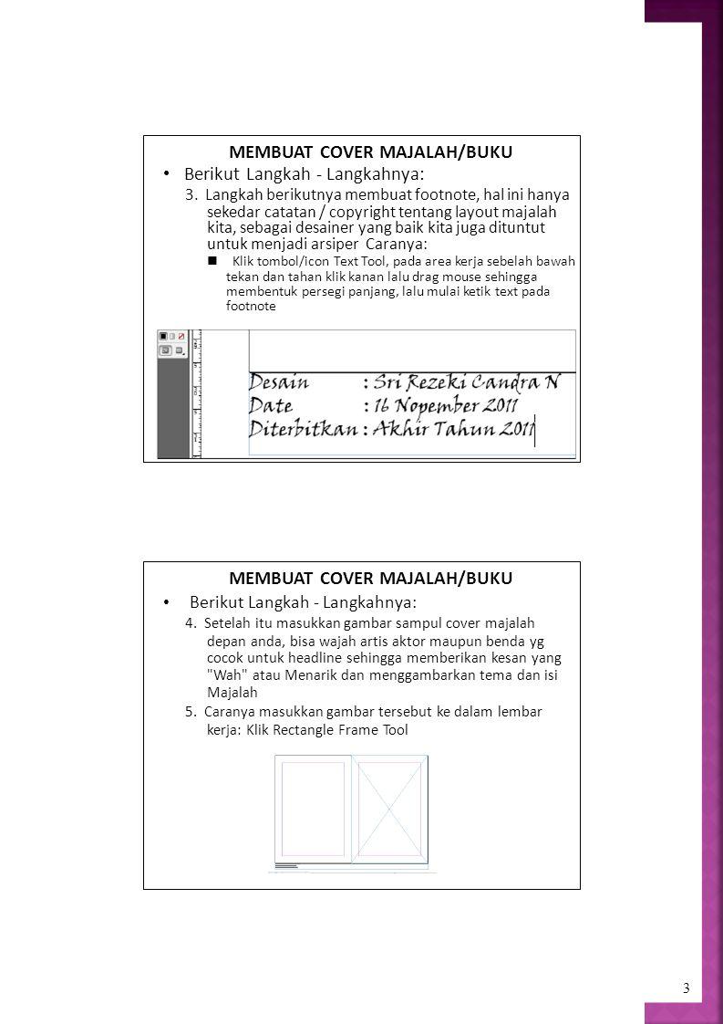3 MEMBUAT COVER MAJALAH/BUKU Berikut Langkah - Langkahnya: 3.
