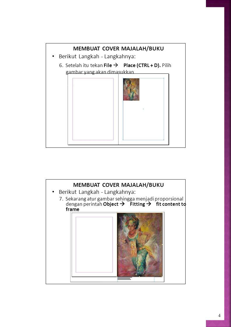 4 MEMBUAT COVER MAJALAH/BUKU Berikut Langkah - Langkahnya: 6.