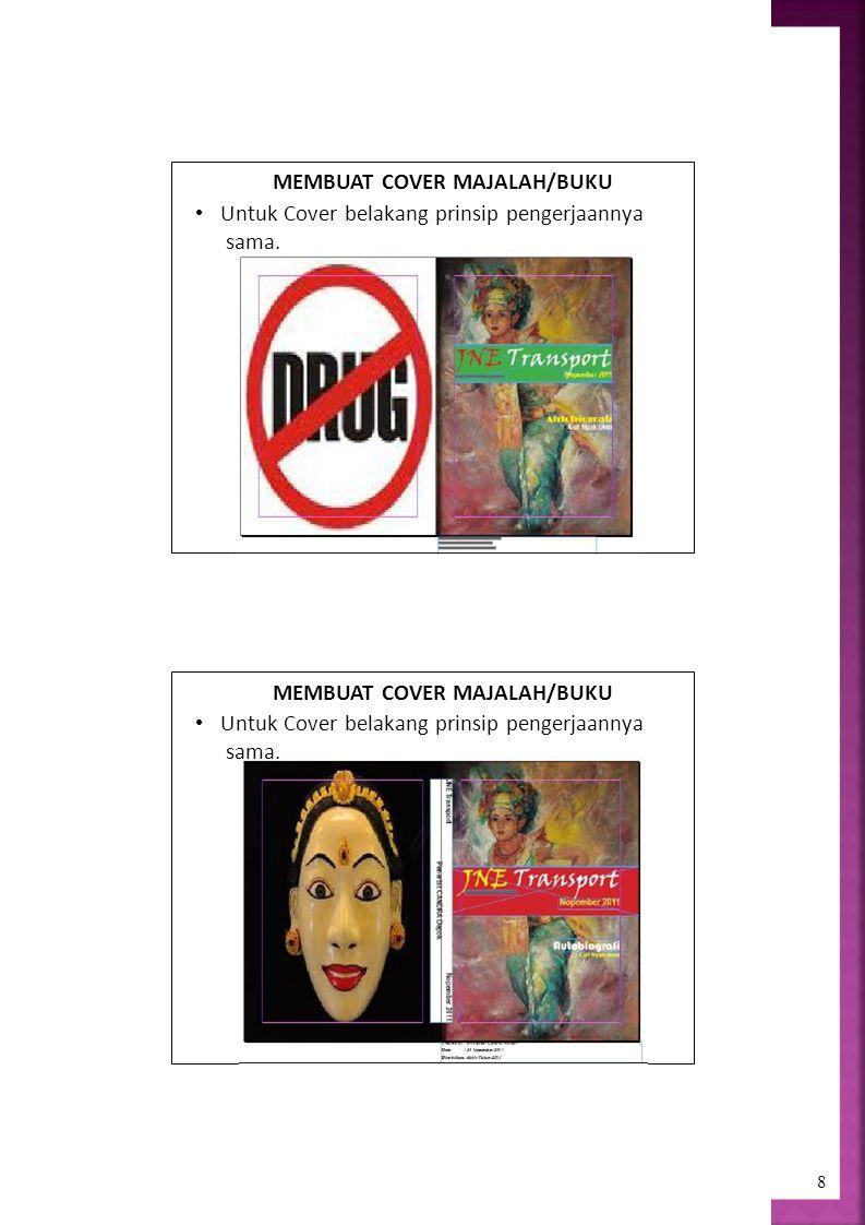 8 MEMBUAT COVER MAJALAH/BUKU Untuk Cover belakang prinsip pengerjaannya sama.