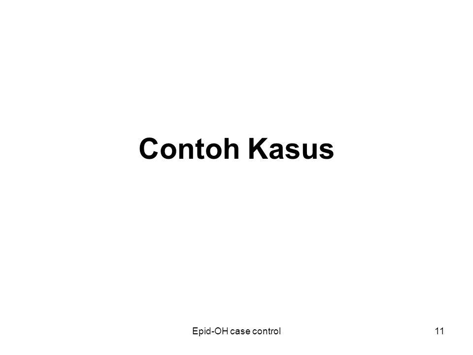 Epid-OH case control11 Contoh Kasus