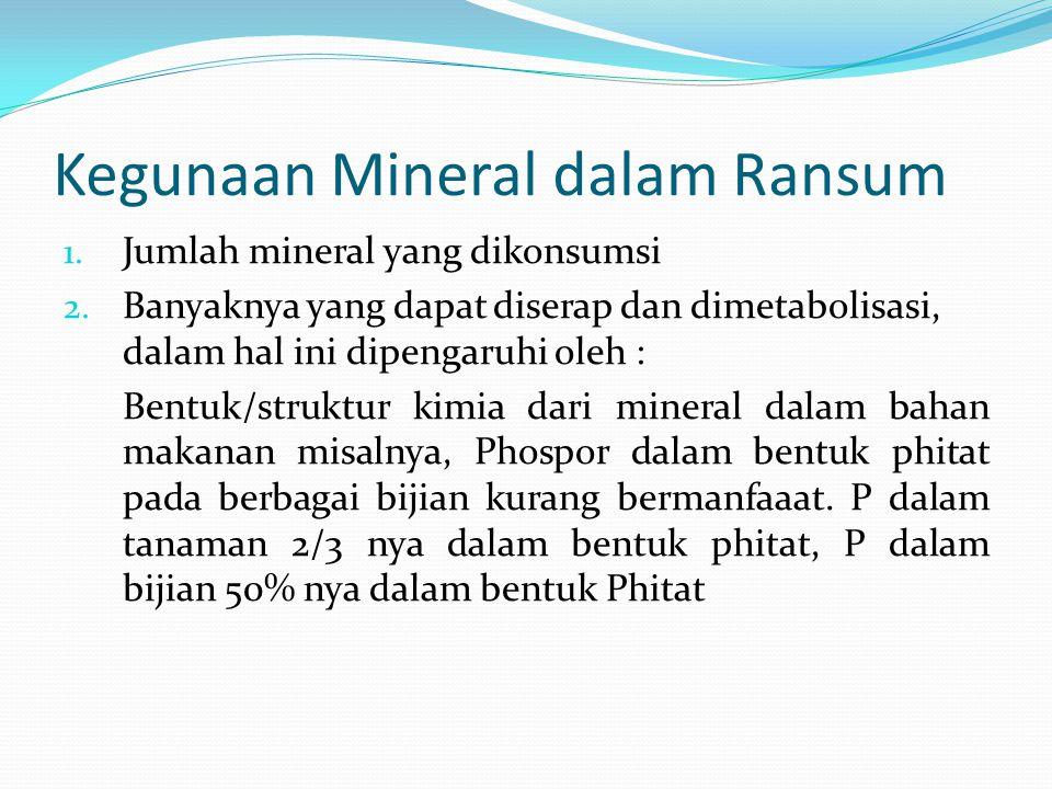 Kegunaan Mineral dalam Ransum 1.Jumlah mineral yang dikonsumsi 2.