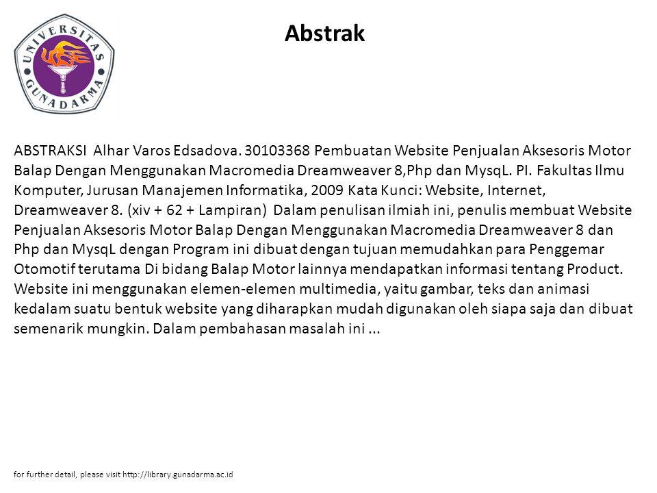 Abstrak ABSTRAKSI Alhar Varos Edsadova. 30103368 Pembuatan Website Penjualan Aksesoris Motor Balap Dengan Menggunakan Macromedia Dreamweaver 8,Php dan