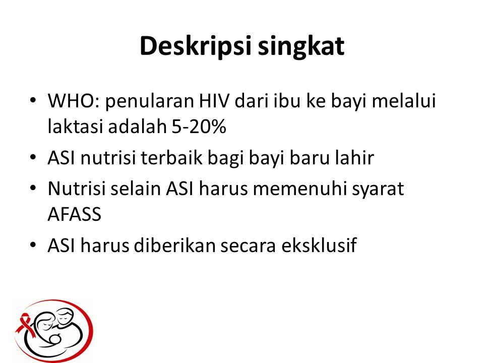 Deskripsi singkat WHO: penularan HIV dari ibu ke bayi melalui laktasi adalah 5-20% ASI nutrisi terbaik bagi bayi baru lahir Nutrisi selain ASI harus m