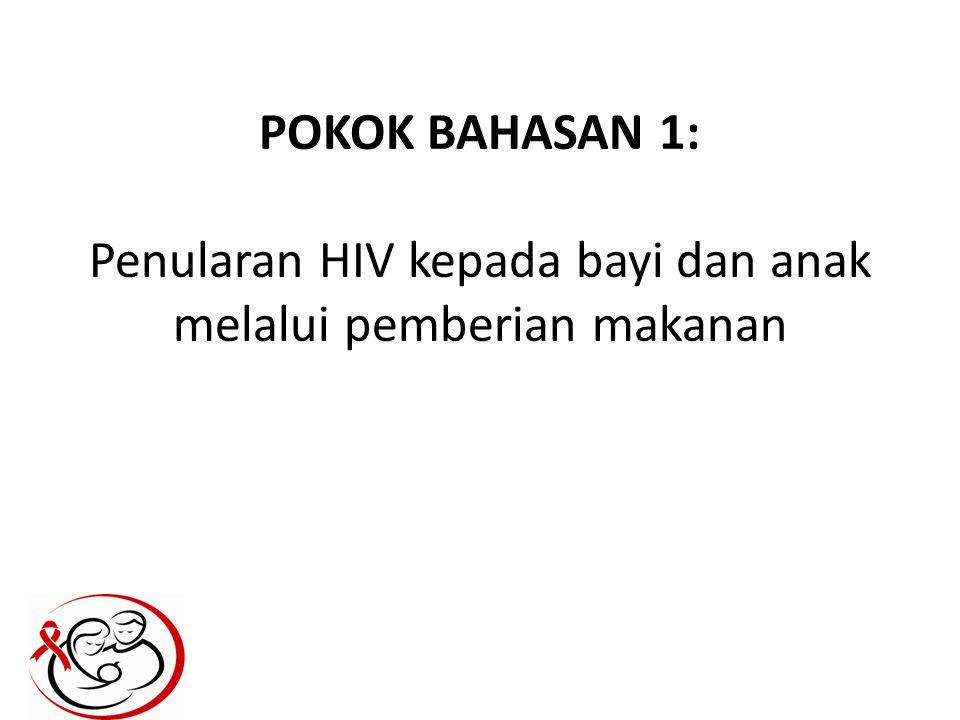 Jika bayi telah diketahui HIV positif Sangat dianjurkan ASI eksklusif untuk usia 6 bulan pertama Setelah usia 6 bulan diberi MP-ASI dan ASI diteruskan hingga 2 tahun.