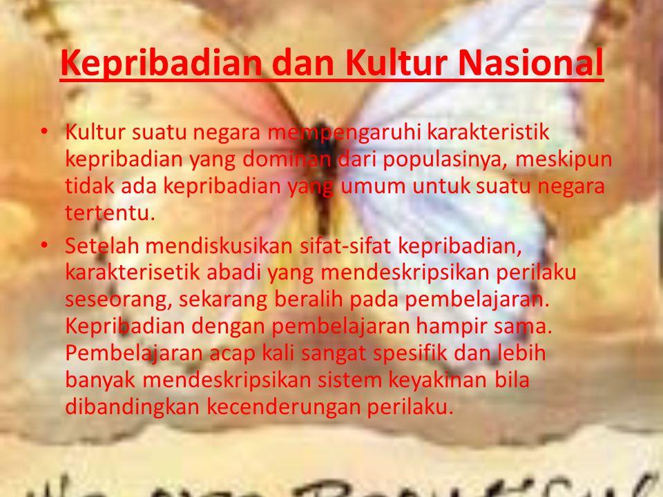 Kepribadian dan Kultur Nasional Kultur suatu negara mempengaruhi karakteristik kepribadian yang dominan dari populasinya, meskipun tidak ada kepribadi