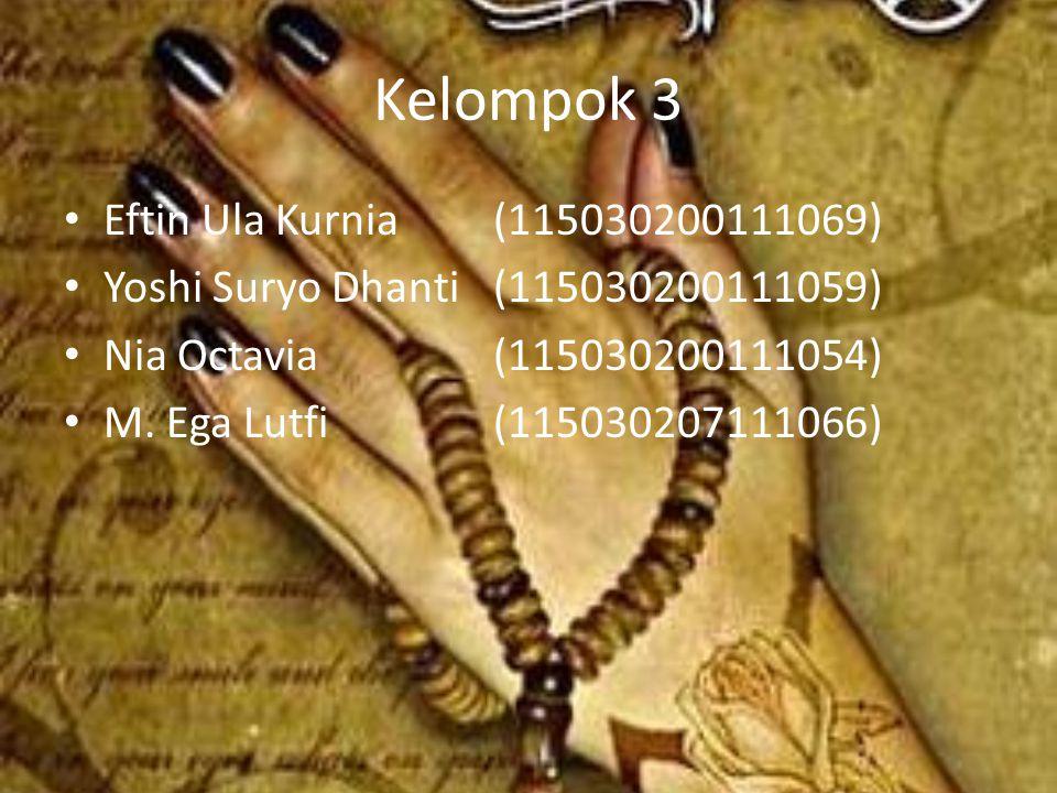 Kelompok 3 Eftin Ula Kurnia(115030200111069) Yoshi Suryo Dhanti(115030200111059) Nia Octavia(115030200111054) M. Ega Lutfi(115030207111066)