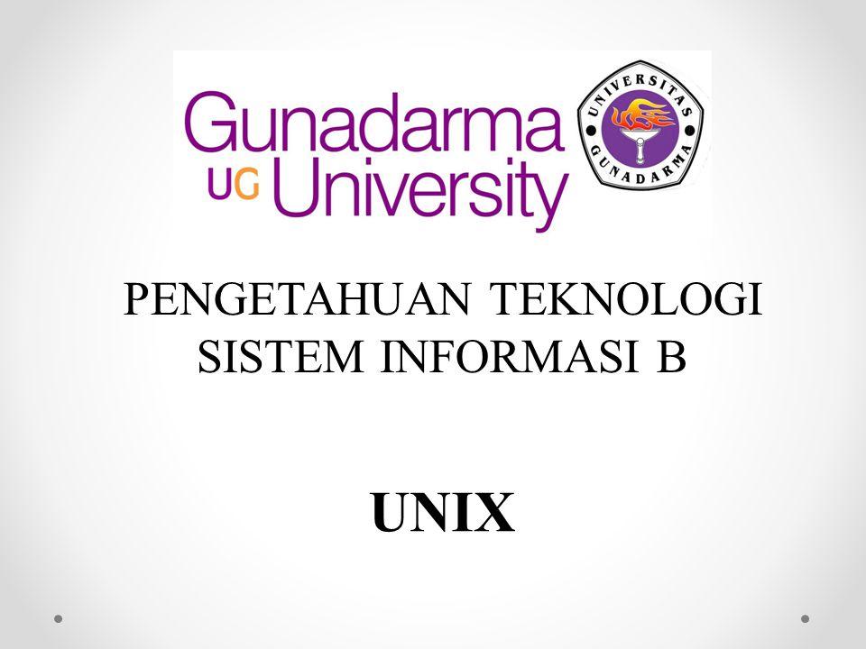 PENGETAHUAN TEKNOLOGI SISTEM INFORMASI B UNIX