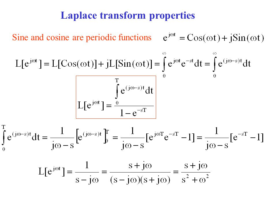 Laplace transform properties Sine and cosine are periodic functions