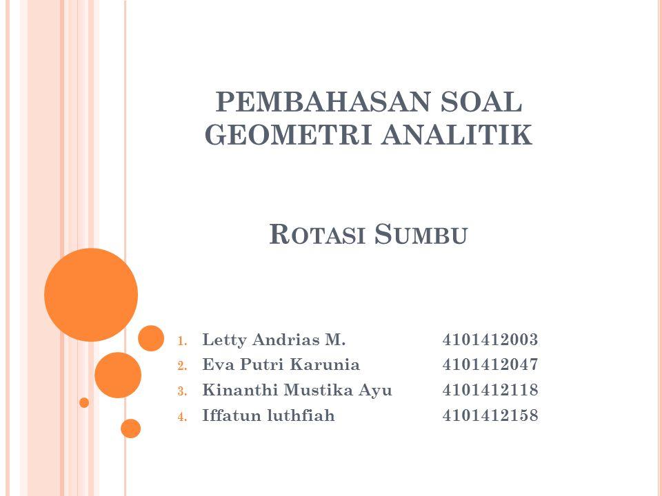 PEMBAHASAN SOAL GEOMETRI ANALITIK R OTASI S UMBU 1.