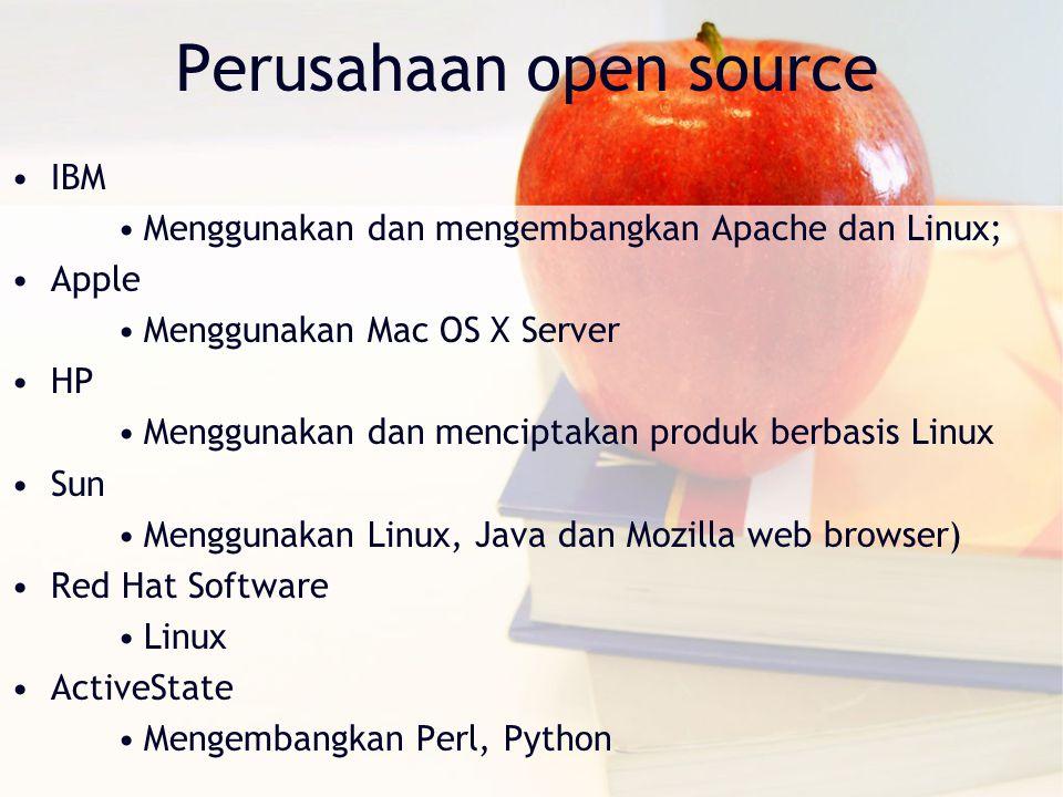 Perusahaan open source IBM Menggunakan dan mengembangkan Apache dan Linux; Apple Menggunakan Mac OS X Server HP Menggunakan dan menciptakan produk ber