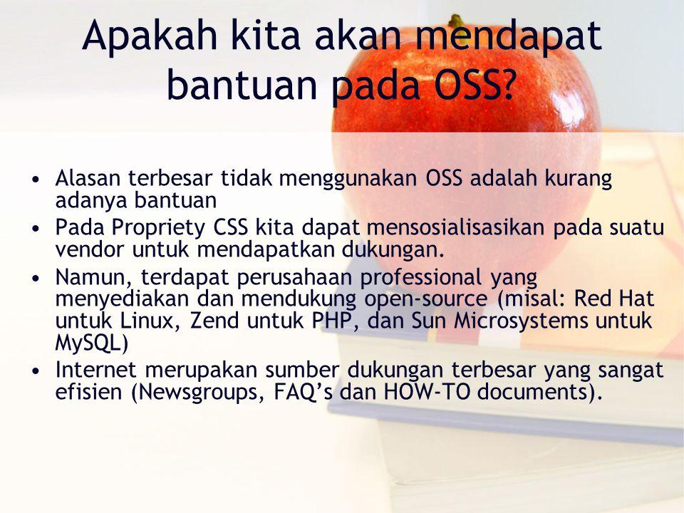 Apakah kita akan mendapat bantuan pada OSS? Alasan terbesar tidak menggunakan OSS adalah kurang adanya bantuan Pada Propriety CSS kita dapat mensosial