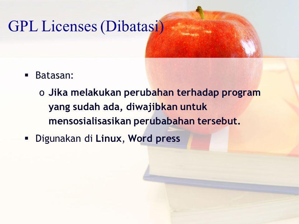 February, 20048 GNU/General Public License (GPL) Bebas melakukan apapun yang kamu butuhkan terhadap source code (modifikasi, distribusi,dll.) tetapi… perubahan apapun yang dibuat harus menjadi bentuk GPL dan… code yang di-distribusi-kan juga harus memiliki izin GPL