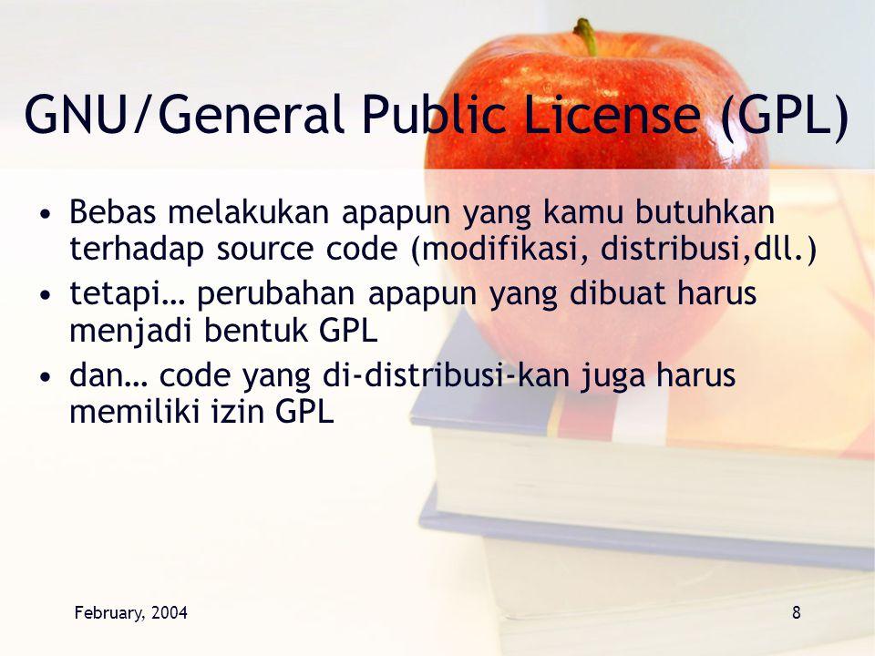 February, 20048 GNU/General Public License (GPL) Bebas melakukan apapun yang kamu butuhkan terhadap source code (modifikasi, distribusi,dll.) tetapi…