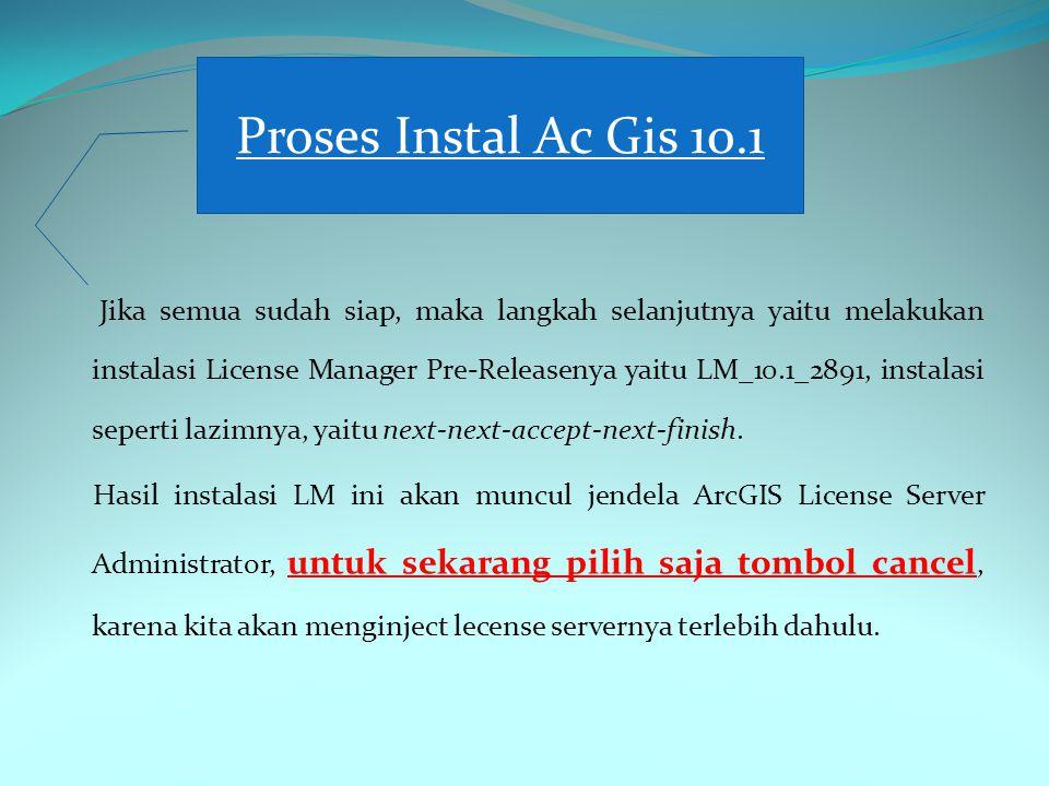 Buka file service.txt (dalam bentuk notepad) yang terdapat di folder License File satu folder dengan License Manager Pre-release, ganti tulisan this_host menjadi localhost tanpa tanda petik.