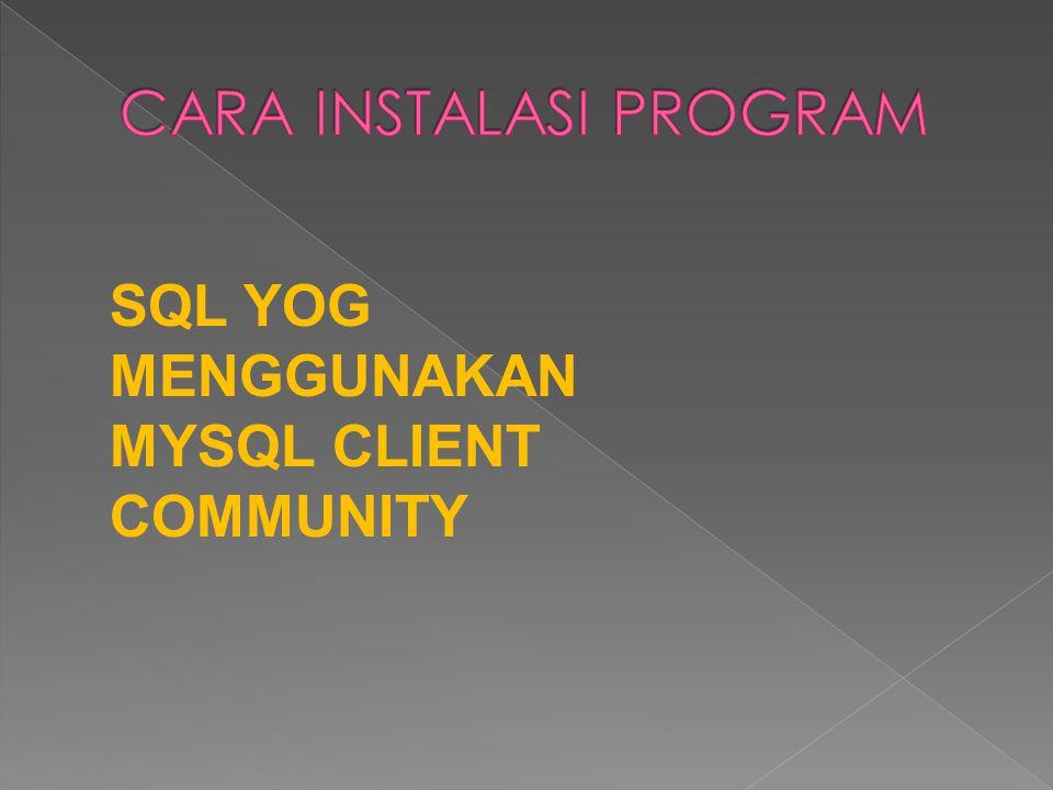 SQL YOG MENGGUNAKAN MYSQL CLIENT COMMUNITY