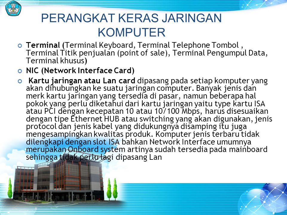 PERANGKAT KERAS JARINGAN KOMPUTER Terminal (Terminal Keyboard, Terminal Telephone Tombol, Terminal Titik penjualan (point of sale), Terminal Pengumpul