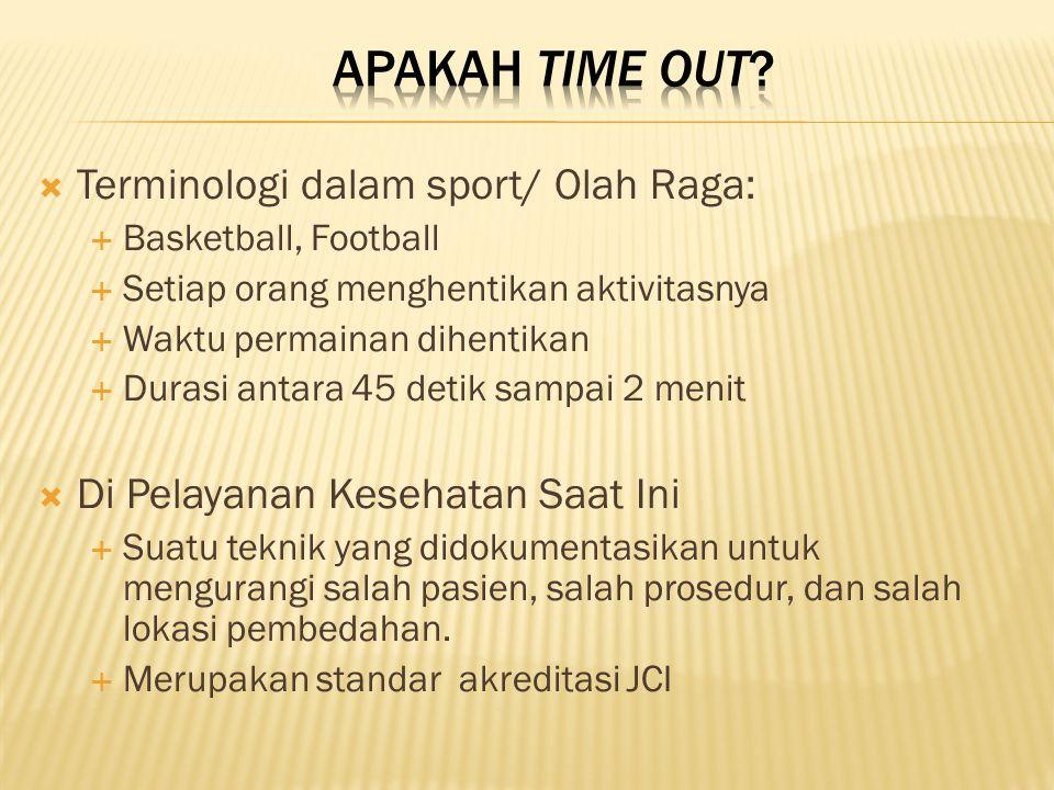  Terminologi dalam sport/ Olah Raga:  Basketball, Football  Setiap orang menghentikan aktivitasnya  Waktu permainan dihentikan  Durasi antara 45